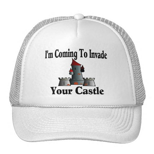 Coming To Invade Your Castle Trucker Hats