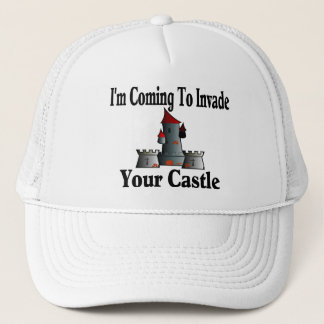Coming To Invade Your Castle Trucker Hat