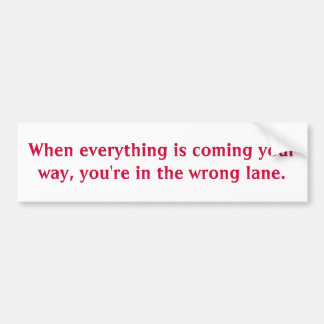 Coming Your Way Bumper Sticker