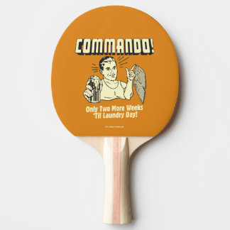 Commando: 2 Weeks Till Laundry Day Ping Pong Paddle