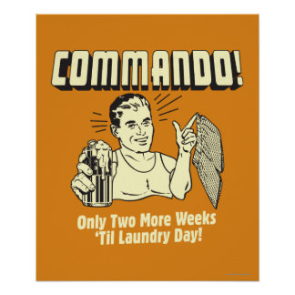 Commando: 2 Weeks Till Laundry Day Poster