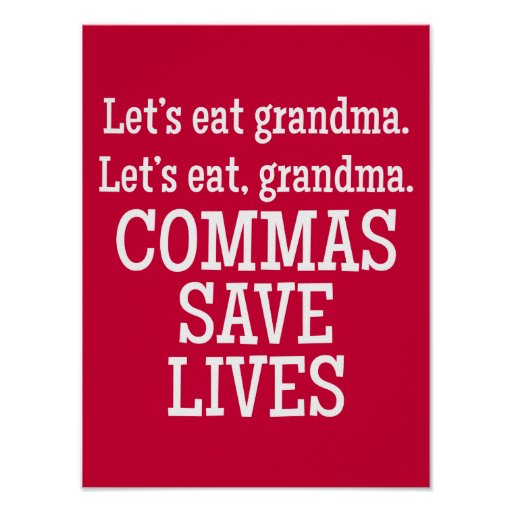 Commas Save Lives - Funny Poster