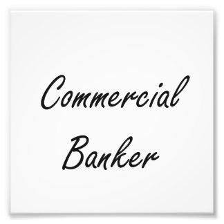 Commercial Banker Artistic Job Design Photographic Print