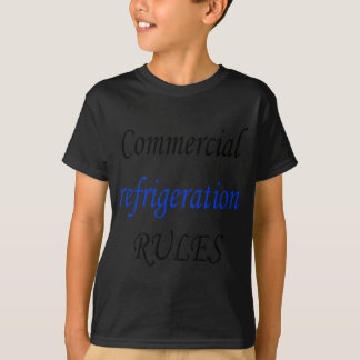 Commercial Refrigeration Rules T-Shirt