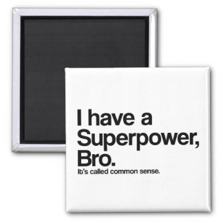 Common Sense Superpower Magnet