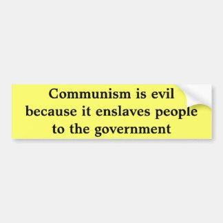 Communism is evil because it enslaves people bumper sticker