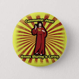Communist Jesus knows Sharing is Caring 6 Cm Round Badge