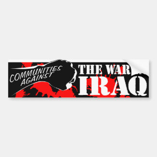 Communities Against the War in Iraq Bumper Sticker