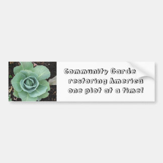 Community Gardens, restoring America Bumper Sticker