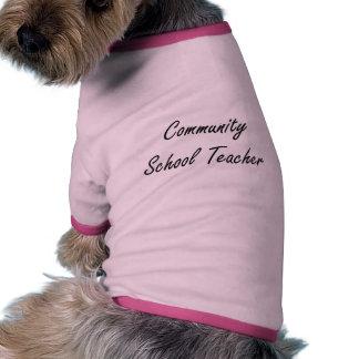 Community School Teacher Artistic Job Design Doggie Tshirt