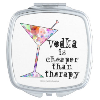 COMPACT MIRROR, VODKA IS CHEAPER THAN THERAPY TRAVEL MIRRORS