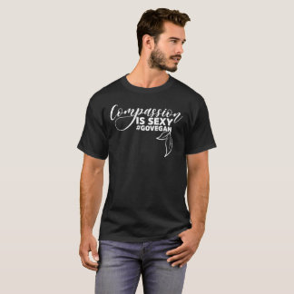 Compassion is Sexy Go Vegan Gift Tee