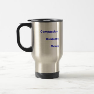 Compassion           Kindness       Mercy   ... Stainless Steel Travel Mug