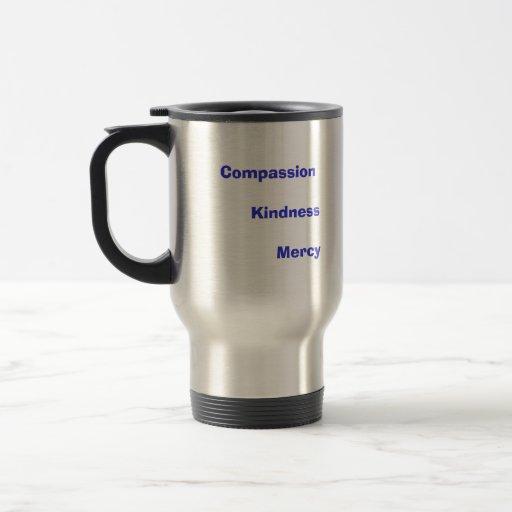 Compassion           Kindness       Mercy   ... Coffee Mug