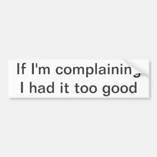 Complaining Bumper Sticker