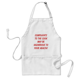 Complaints To The Cook May Be Hazardous To Your... Standard Apron