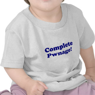 Complete Pwnage Tshirts