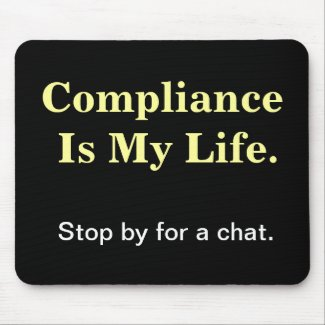 Compliance Is My Life. Humorous Compliance Quote. mousepad