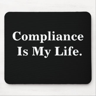 Compliance Is My Life. Profound Business Quote Mouse Mat