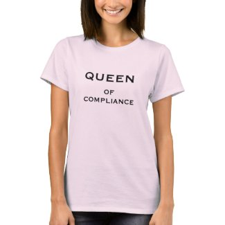Compliance Officer Funny Nickname - Queen Female shirt