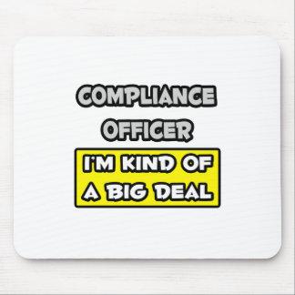Compliance Officer .. I'm Kind of a Big Deal Mouse Mat