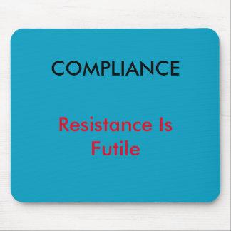 """""""Compliance - Resistance Is Futile""""  Mouse mat"""