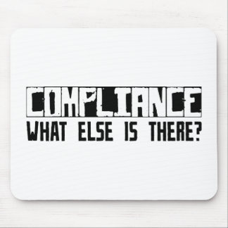 Compliance What Else Is There Mouse Pad
