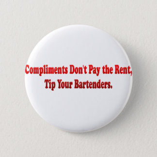 Compliments Don't Pay the Rent 6 Cm Round Badge