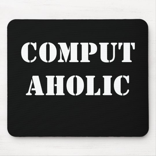 Computaholic - Funny IT Job Title and Job Name Mouse Mat