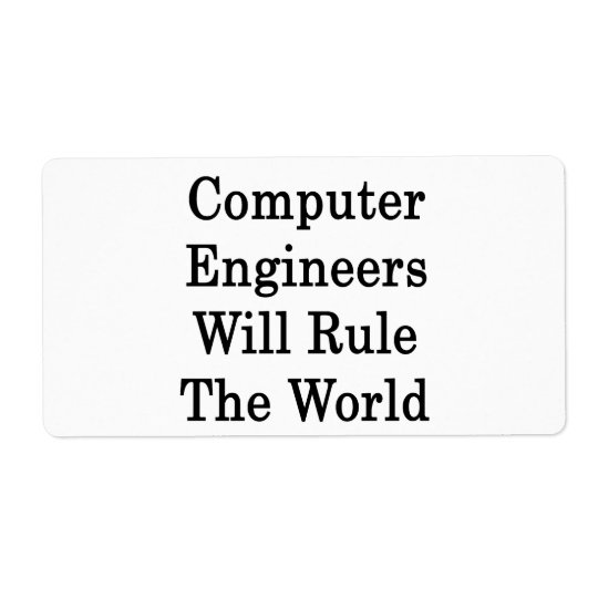 Computer Engineers Will Rule The World Shipping Label