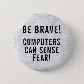 Computer Fear 6 Cm Round Badge
