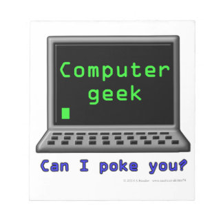 Computer geek. Can I poke you? Notepad