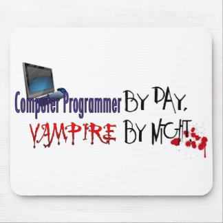 Computer Programmer by Day, Vampire by night Mouse Pad