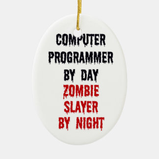 Computer Programmer By Day Zombie Slayer By Night Ceramic Oval Decoration