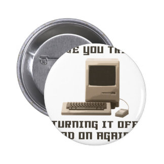 Computer turning it off and one again 6 cm round badge