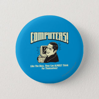 Computers: Like the Boss 6 Cm Round Badge