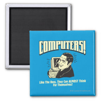Computers: Like the Boss Square Magnet