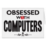 Computers Obsessed Greeting Card