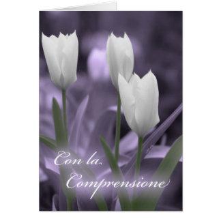 Con la Comprensione Italian Sympathy Tulips Greeting Card