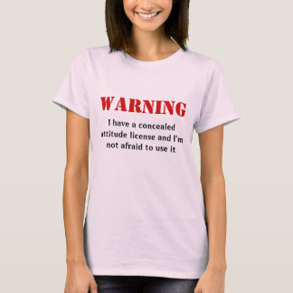 Concealed Attitude License T-Shirt