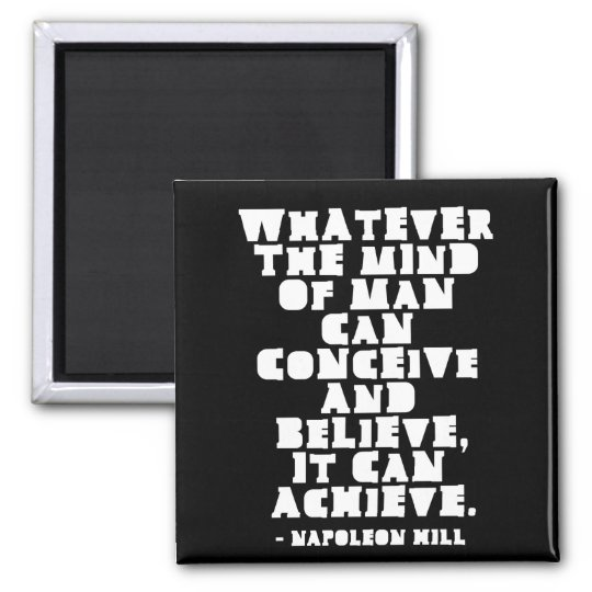 Conceive, Believe, Achieve - Motivational quote Magnet