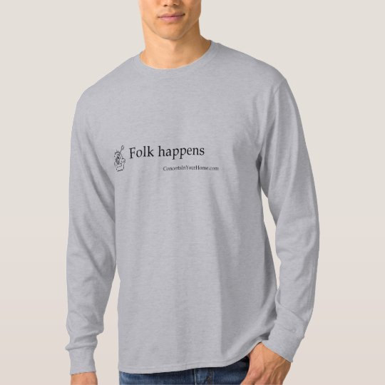 Concerts In Your Home t-shirt Folk Happens