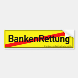 Conclusion with bank rescues! bumper sticker