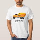 concrete%20mixer, GOT MUD? Tshirt