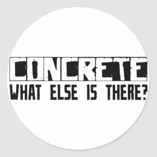 Concrete What Else Is There? Classic Round Sticker