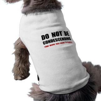Condescending Talk Down Sleeveless Dog Shirt