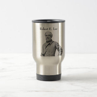 Confederate General -- Robert E. Lee Stainless Steel Travel Mug