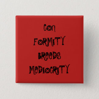 Conformity 15 Cm Square Badge