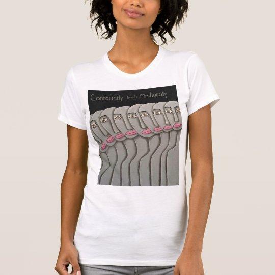 Conformity Breeds Mediocrity T-Shirt