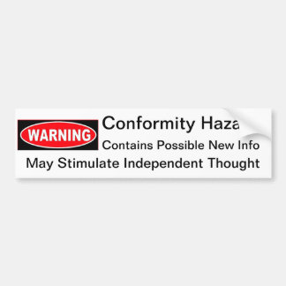 Conformity Hazard Bumper Sticker